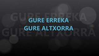 GURE ERREKA, GURE ALTXORRA